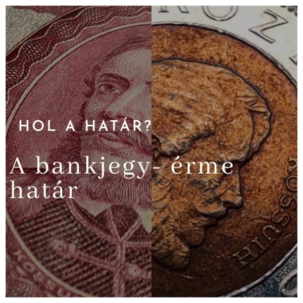 Hol a határ? A bankjegy érme határ